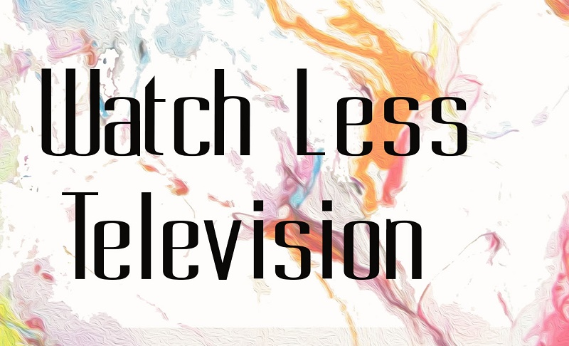 watch less television