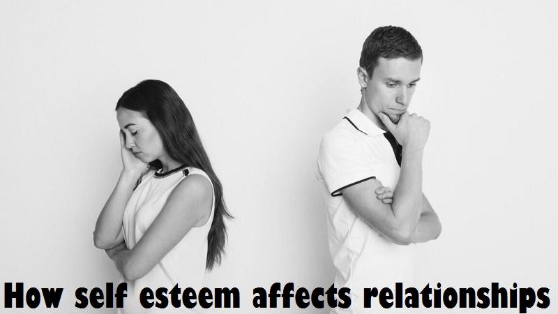 How self esteem affects relationships