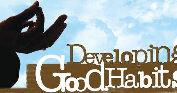 how to develop good habits
