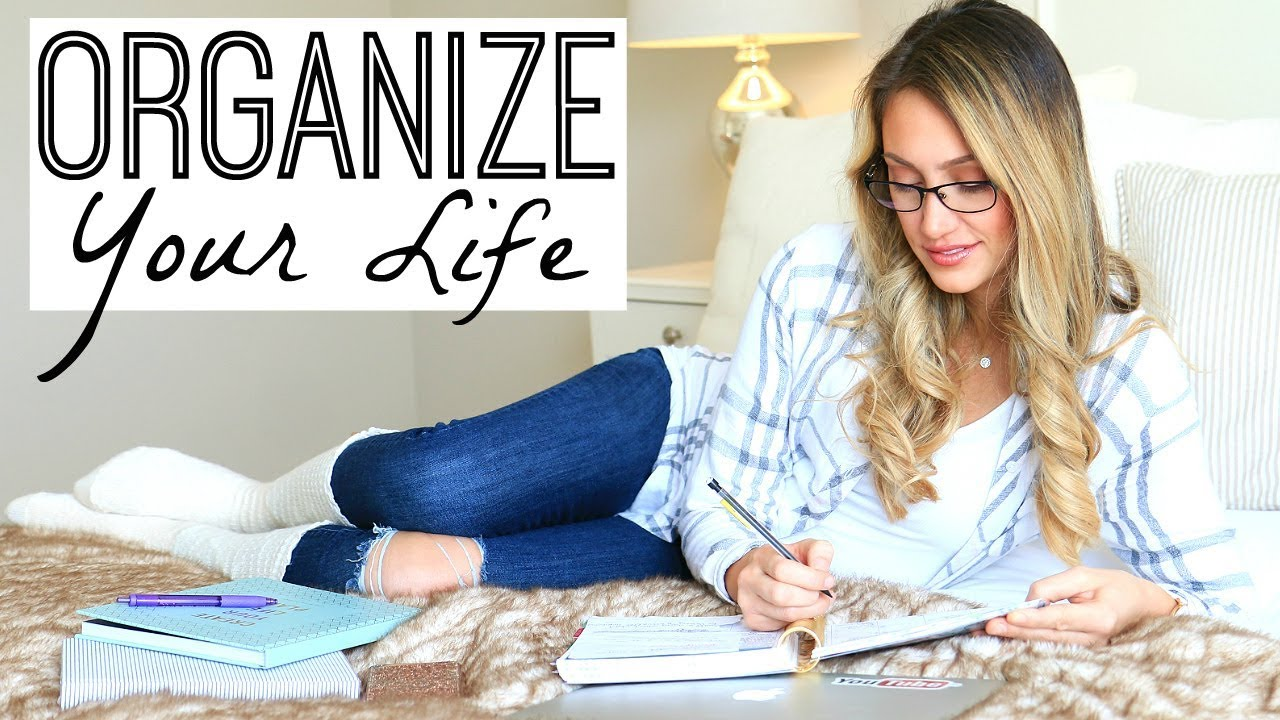 How to organize your life?